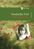 Frederike Frei: Bissiges Gras. Kindroman